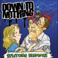 Purchase Down To Nothing - Splitting Headache