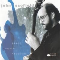 Purchase John Scofield - Grace Under Pressure
