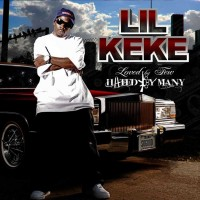 Purchase Lil' Keke - Loved By Few, Hated By Many