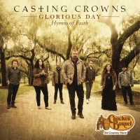 Purchase Casting Crowns - Glorious Day: Hymns Of Faith