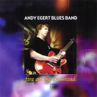 Purchase Andy Egert Blues Band - Fire On The Crossroad