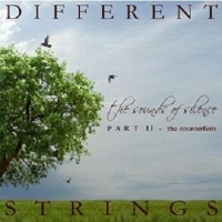 Purchase Different Strings - The Sounds Of Silence, Pt. II: The Counterfeits