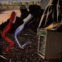 Purchase Nine Days Wonder - Nine Days Wonder & Only The Dancers