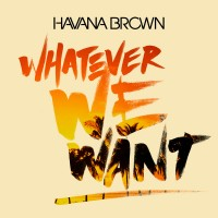 Purchase Havana Brown - Whatever We Want (CDS)