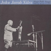 Purchase John Jacob Niles - John Jacob Niles Sings Folk Songs (Vinyl)