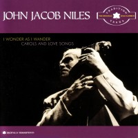 Purchase John Jacob Niles - The Tradition Years: I Wonder As I Wander (Vinyl)