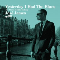 Purchase José James - Yesterday I Had The Blues - The Music Of Billie Holiday