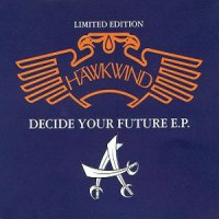 Purchase Hawkwind - Decide Your Future (EP)