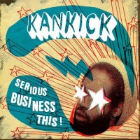 Purchase Kankick - Serious Business This!