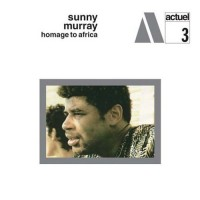Purchase Sunny Murray - Homage To Africa (Remastered 2004)