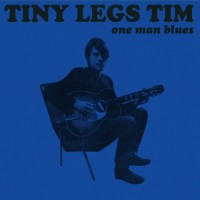 Purchase Tiny Legs Tim - One Man Blues
