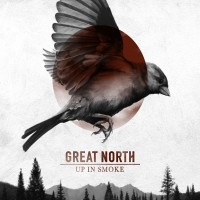 Purchase Great North - Up In Smoke