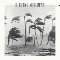 Purchase H-Burns - Night Moves