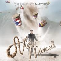 Purchase Victor Manuelle - Que Suenen Los Tambores