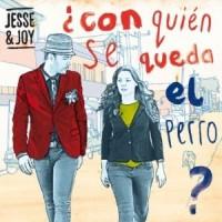 Purchase Jesse & Joy - Con Quien Se Queda El Perro (Deluxe Edition)