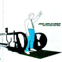 Purchase Josh Joplin Group - The Future That Was