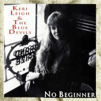 Purchase Keri Leigh & The Blue Devils - No Beginner