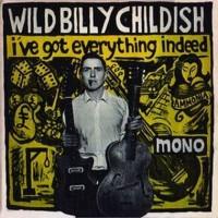 Purchase Wild Billy Childish - I've Got Everything Indeed