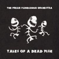 Purchase The Freak Fandango Orchestra - Tales Of A Dead Fish