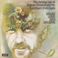 Purchase Bread Love And Dreams - The Strange Tale Of Captain Shannon And The Hunchback From Gigha (Remastered 2007)