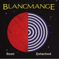 Purchase Blancmange - Semi Detatched (Deluxe Edition) CD1