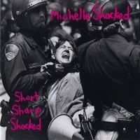 Purchase Michelle Shocked - Short Sharp Shocked (Deluxe Edition) CD1
