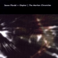 Purchase Oophoi - The Martian Chronicles (With Seren Ffordd)