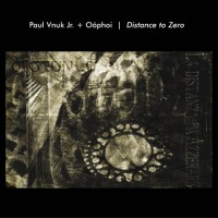 Purchase Oophoi - Distance To Zero (With Paul Vnuk Jr.)