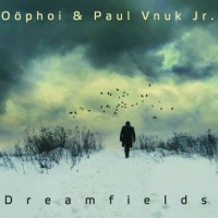 Purchase Oophoi - Dreamfields (With Paul Vnuk Jr.)