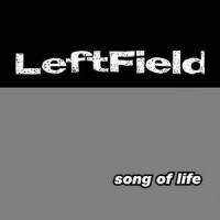 Purchase Leftfield - Song Of Life (CDM)
