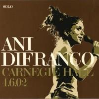 Purchase Ani DiFranco - Carnegie Hall 4.6.02 (Live)