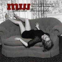 Purchase Martha Wainwright - I Know You're Married But I've