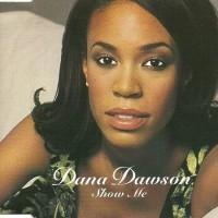 Purchase Dana Dawson - Show Me (CDS)