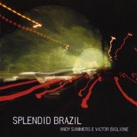 Purchase Andy Summers - Splendid Brazil (With Victor Biglione)