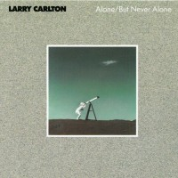 Purchase Larry Carlton - Alone/But Never Alone