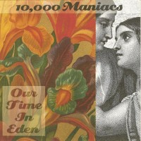 Purchase 10,000 Maniacs - Our Time In Eden