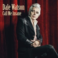 Purchase Dale Watson - Call Me Insane