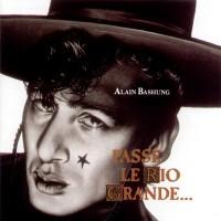 Purchase Alain Bashung - L'essentiel Des Albums Studio: Passé Le Rio Grande CD4