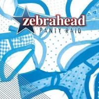 Purchase Zebrahead - Panty Raid