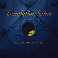 Purchase Dandelion Wine - All Becompassed By Stars