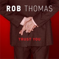 Purchase Rob Thomas - Trust You (CDS)