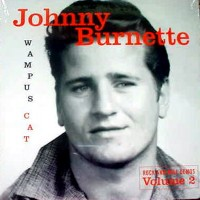 Purchase Johnny Burnette - Wampus Cat, Rock And Roll Demos, Vol. 2