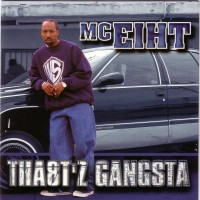 Purchase MC Eiht - Tha8T'z Gangsta