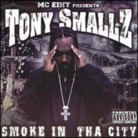 Purchase MC Eiht - Tony Smallz: Smoke In Tha City