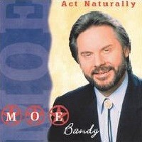Purchase Moe Bandy - Act Naturally