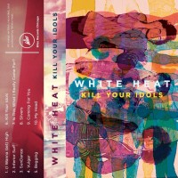 Purchase White Heat - Kill Your Idols