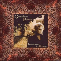 Purchase Gretchen Peters - Burnt Toast And Offerings