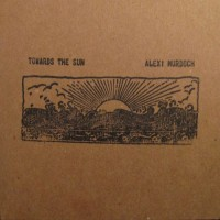 Purchase Alexi Murdoch - Towards The Sun