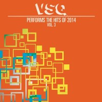 Purchase Vitamin String Quartet - VSQ Performs The Hits Of 2014 Vol. 3