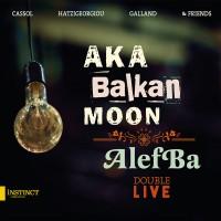 Purchase Aka Moon - Aka Balkan Moon / Alefba (Double Live) CD1